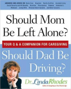 Should Mom Be Left Alone? Should Dad Be Driving?