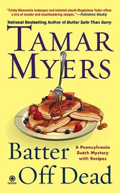 Batter Off Dead (Pennsylvania Dutch Mysteries with Recipes)