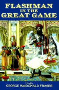 Fraser Macdonald G. : Flashman in the Great Game