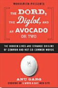 The Dord, the Diglot, and an Avocado or Two