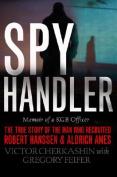 Spy Handler, Memoir of a KGB Officer