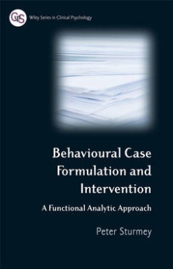 Behavioral Case Formulation and Intervention: A Functional Analytic Approach (Wiley Series in Clinical Psychology)