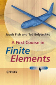 A First Course in Finite Elements [With CDROM]