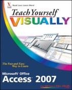 Teach Yourself Visually Microsoft Office Access 2007 (Teach Yourself Visually