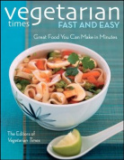 """Vegetarian Times"" Fast and Easy"