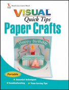 Paper Crafts Visual Quick Tips