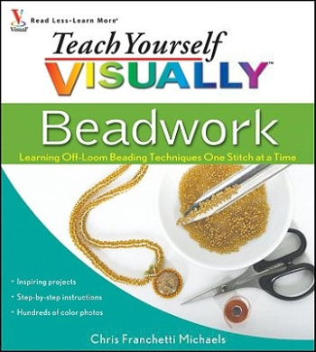 Teach Yourself Visually Beadwork: Learning Off-loom Beading Techniques One Stitch at a Time (Teach Yourself VISUALLY Consumer)