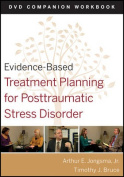 Evidence-Based Treatment Planning for Posttraumatic Stress Disorder DVD Workbook