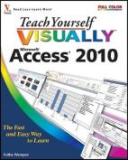 Teach Yourself Visually Access 2010 (Teach Yourself Visually