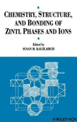 Chemistry, Structure, and Bonding of Zintl Phases and Ions