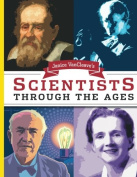 Janice Van Cleave's Scientists Through the Ages