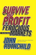 Survive and Profit in Ferocious Markets