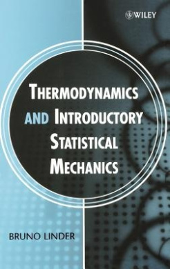 Thermodynamics and Introductory Statistical Mechan Ics
