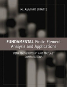 Fundamental Finite Element Analysis and Applications