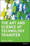 The Art and Science of Technology Transfer