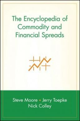 The Encyclopedia of Commodity and Financial Spreads (Wiley Trading)