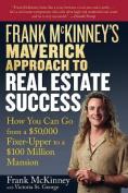 Frank McKinney's Maverick Approach to Real Estate Success