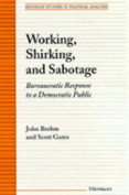 Working, Shirking and Sabotage