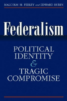 Federalism: Political Identity and Tragic Compromise