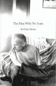 The Man with No Arms and Other Stories