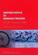Inspired Novice to Ironman Finisher