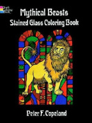Mythical Beasts Stained Glass Colouring Book