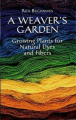 A Weavers Guide to Growing Plants for Natural Dyes and Fibres