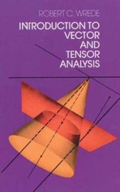 Introduction to Vector and Tensor Analysis (Dover Books on Mathematics)