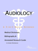 Audiology - A Medical Dictionary, Bibliography, and Annotated Research Guide to Internet References