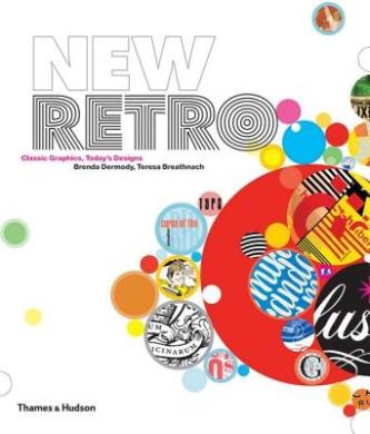 New Retro: Classic Graphics, Today's Designs