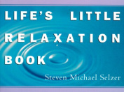 Life's Little Relaxation Book