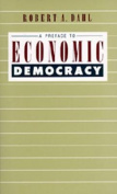 A Preface to Economic Democracy
