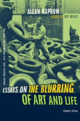 Essays on the Blurring of Art and Life