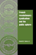 French Revolutionary Syndicalism and the Public Sphere
