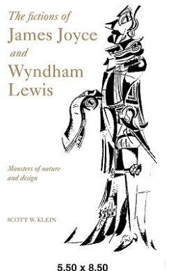 The Fictions of James Joyce and Wyndham Lewis: Monsters of Nature and Design