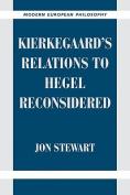 Kierkegaard's Relations to Hegel Reconsidered