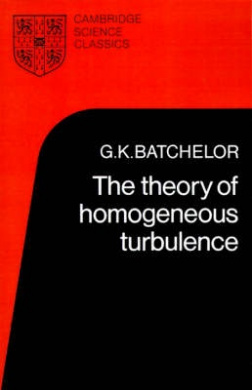 The Theory of Homogeneous Turbulence (Cambridge Science Classics S.)