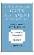 The Epistles to the Colossians and to Philemon