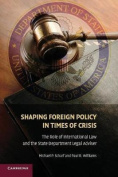 Shaping Foreign Policy in a Time of Crisis
