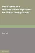 Intersection and Decomposition Algorithms for Planar Arrangements