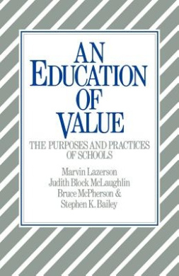 An Education of Value: The Purposes and Practices of Schools