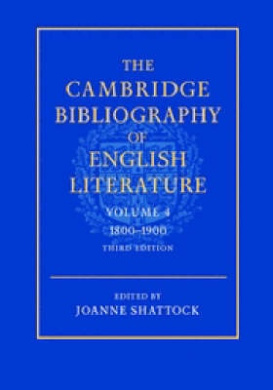 The Cambridge Bibliography of English Literature: Volume 4, 1800-1900 (The Cambridge Bibliography of English Literature 3)