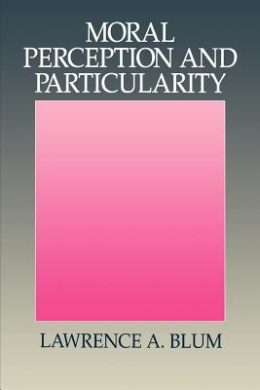 Moral Perception and Particularity