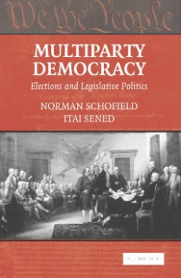 Multiparty Democracy: Elections and Legislative Politics (Political Economy of Institutions and Decisions)