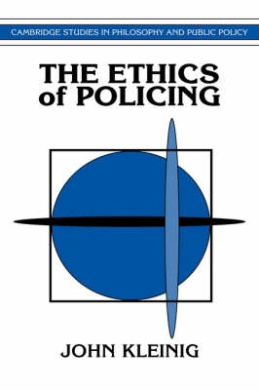 The Ethics of Policing (Cambridge Studies in Philosophy & Public Policy)