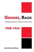 Genders, Races, and Religious Cultures in Modern American Poetry, 1908-1934
