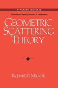 Geometric Scattering Theory (Stanford Lectures
