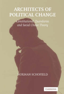 Architects of Political Change: Constitutional Quandaries and Social Choice Theory (Political Economy of Institutions and Decisions)