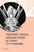 Twentieth-Century American Fiction on Screen