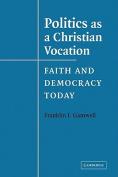 Politics as a Christian Vocation